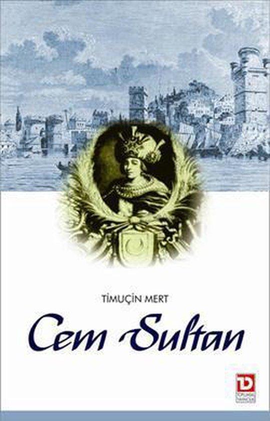 Cem Sultan - Saltanattan Sürgüne