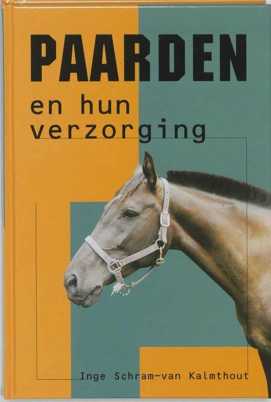 Paarden En Hun Verzorging - Inge Schram-van Kalmthout | Fthsonline.com