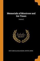 Memorials of Montrose and His Times; Volume 2