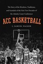 Boek cover ACC Basketball van J. Samuel Walker