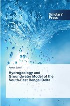 Hydrogeology and Groundwater Model of the South-East Bengal Delta