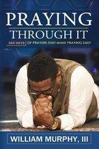 Praying Through It