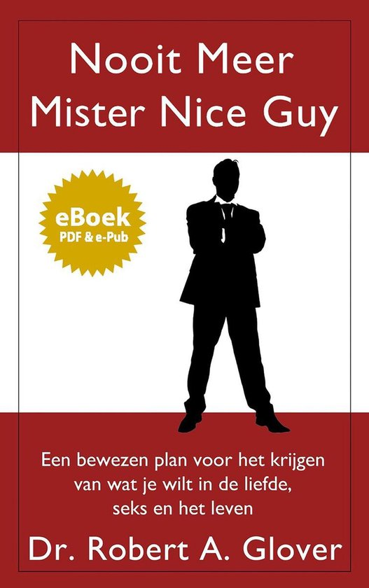 Nooit meer Mister Nice Guy - Robert A. Glover |