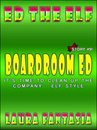 Boardroom Ed (Ed The Elf #9)