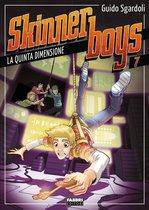 Skinner boys - 7. La quinta dimensione