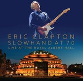 Slowhand At 70 - Live The Royal Albert Hall (Deluxe Edition: 2DVD + 2CD)