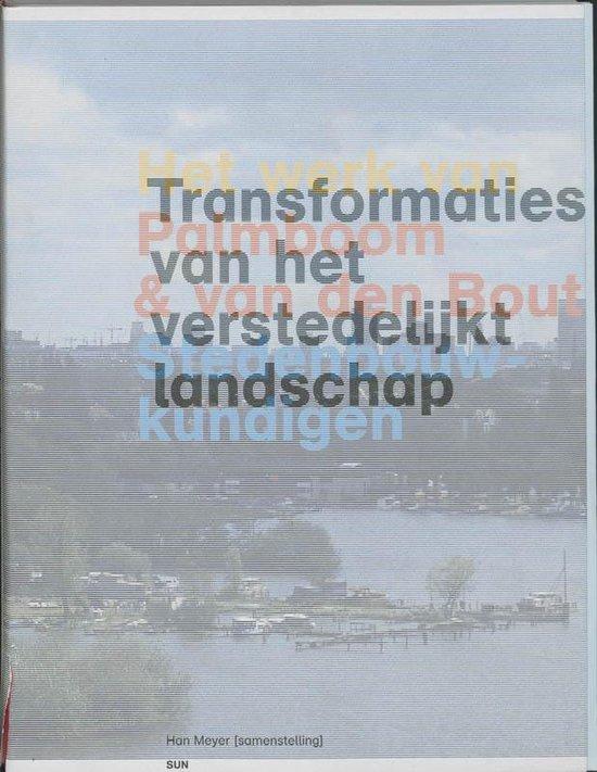 Transformaties van het verstedelijkt landschap - H. Meyer |