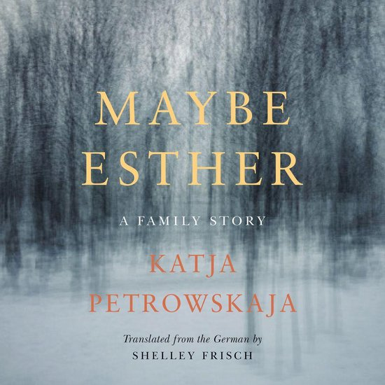 Boek cover Maybe Esther van Katja Petrowskaja (Onbekend)