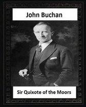 Sir Quixote of the Moors(1895), by John Buchan