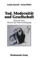Tod, Modernitat Und Gesellschaft
