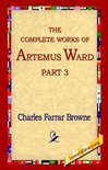 The Complete Works of Artemus Ward, Part 3