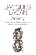 Anxiety - the Seminar of Jacques Lacan, Book X