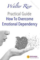 How To Overcome Emotional Dependency