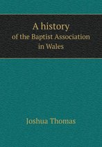 A History of the Baptist Association in Wales