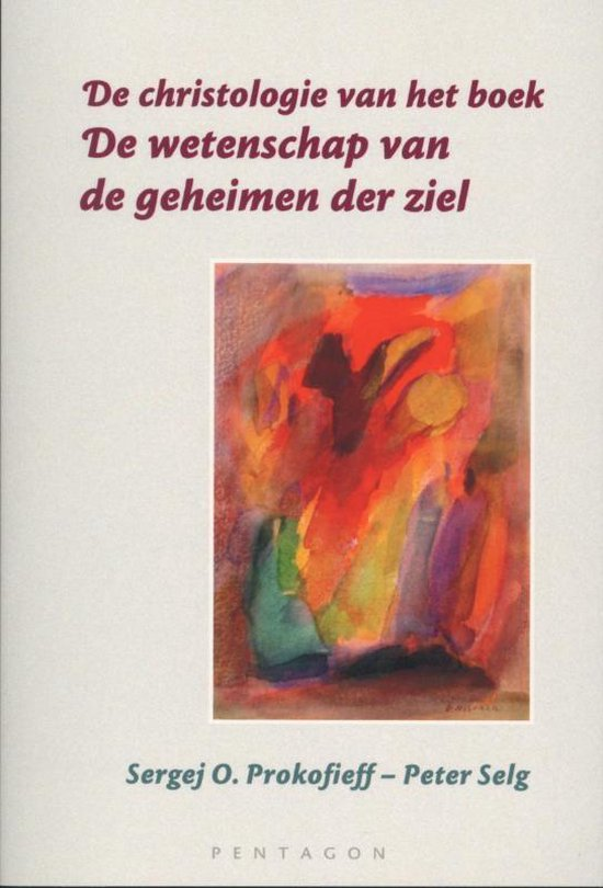 De christologie van het boek `De wetenschap van de geheimen der ziel' - Sergej O. Prokofieff |