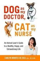 Dog as My Doctor, Cat as My Nurse