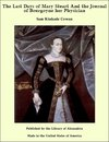 The Last Days of Mary Stuart And the Journal of Bourgoyne her Physician