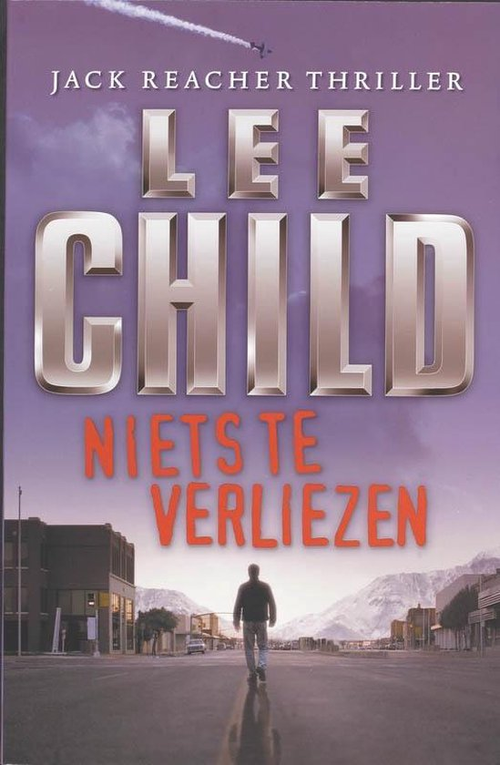 Jack Reacher 12 - Niets te verliezen - Lee Child |