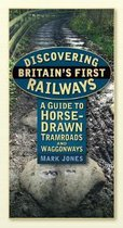 Discovering Britain's First Railways