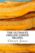 The Ultimate Grilled Cheese Recipes