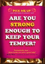 Are You Strong Enough to Keep Your Temper?