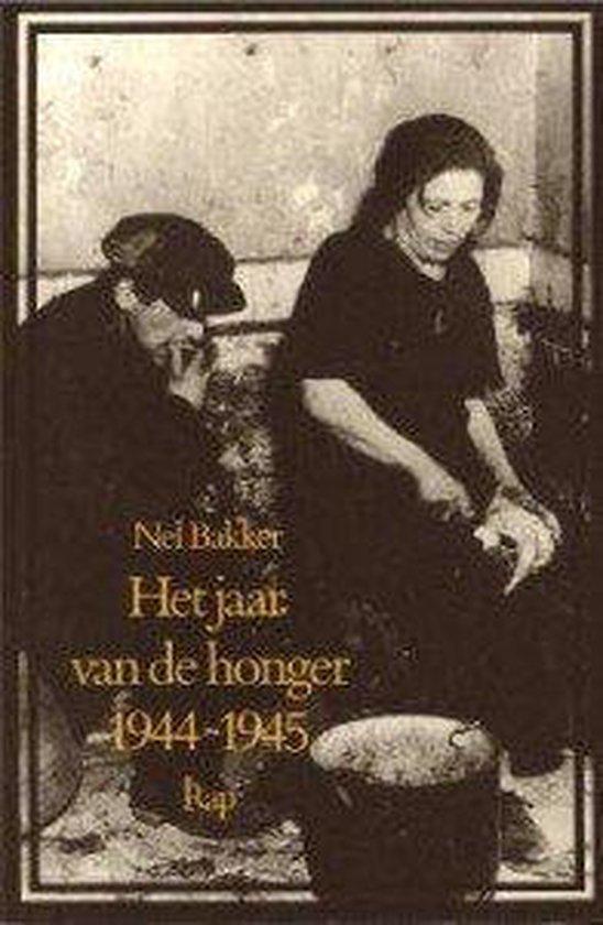 Het jaar van de honger 1944-1945
