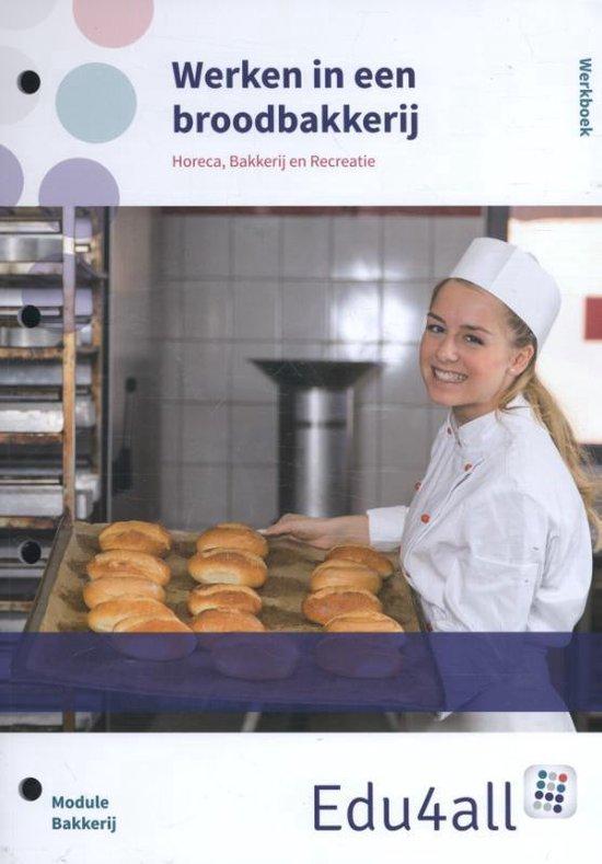 Edu4all HBR - Werken in een broodbakkerij profielvak horeca, bakkerij en recreatie Werkboek - Arjen Snapper |