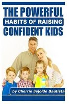 Omslag The Powerful Habits of Raising Confident Kids