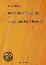 Anthroplogie in pragmatischer Hinsicht