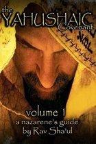 The Yahushaic Covenant Volume 1
