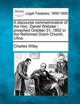 A Discourse Commemorative of the Hon. Daniel Webster