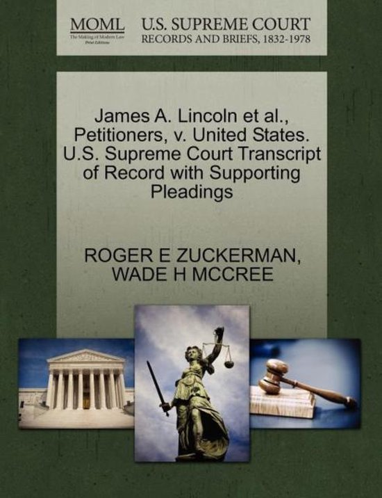 James A. Lincoln et al., Petitioners, V. United States. U.S. Supreme Court Transcript of Record with Supporting Pleadings