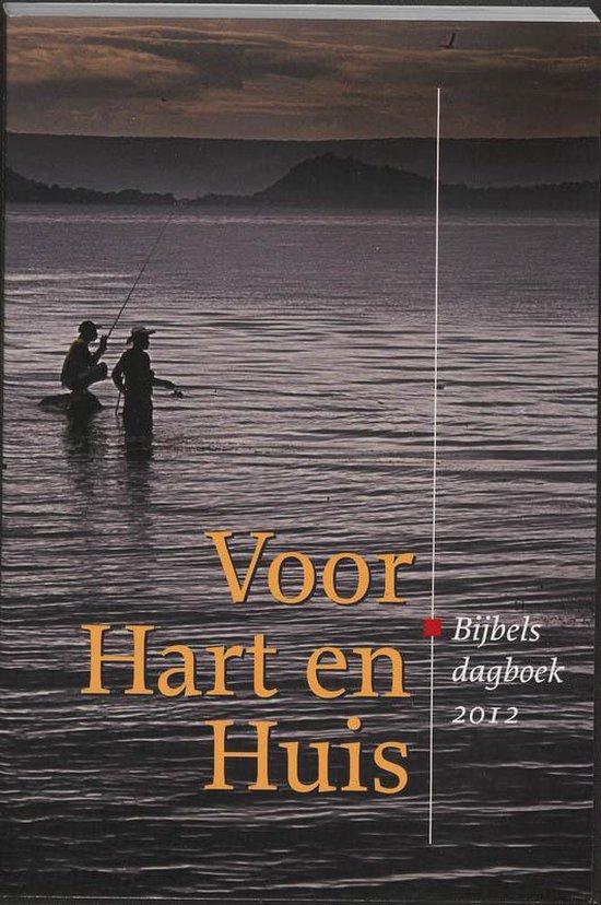 Voor Hart en Huis / Bijbels dagboek 2012 - Auteurs Meerdere  