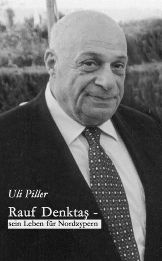 Rauf Denktas - Sein Leben fur Nordzypern