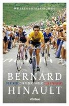 Bernard Hinault. De renner, zijn tegenstanders, zijn opvolgers
