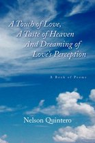 A Touch of Love, a Taste of Heaven and Dreaming of Love's Perception