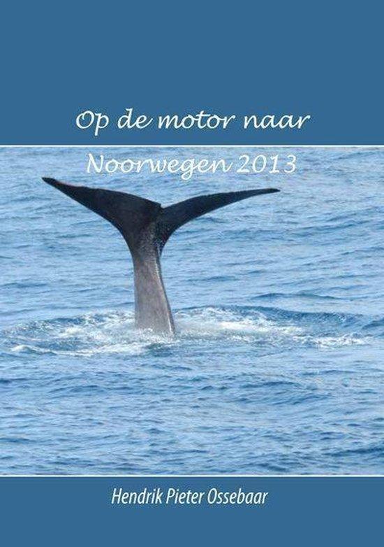 Op de motor naar Noorwegen - Herman Ossebaar |