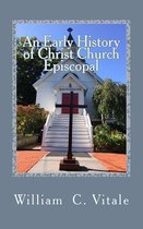 An Early History of Christ Church Episcopal,
