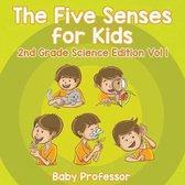 The Five Senses for Kids 2nd Grade Science Edition Vol 1