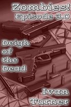 Zombies! Episode 3.0: Deigh of the Dead