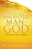 Becoming an Anointed Man of God