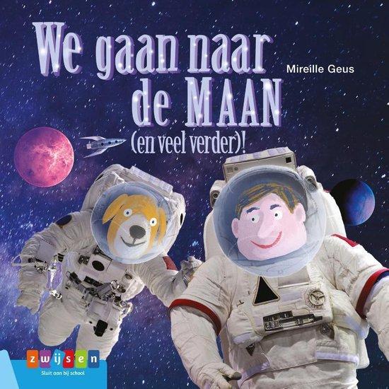 Leesserie Estafette - We gaan naar de maan (en veel verder) - Mireille Geus  
