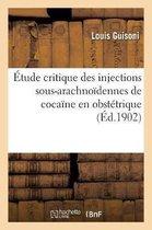 Etude critique des injections sous-arachnoidennes de cocaine en obstetrique