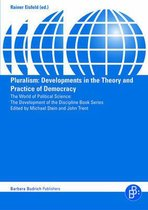 Pluralism - Developments in the Theory and Practice of Democracy