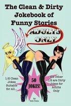 The Clean & Dirty Jokebook of Funny Stories