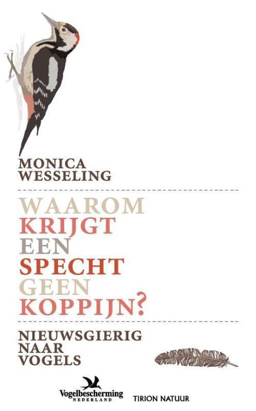 Waarom krijgt een specht geen koppijn - Monica Wesseling |