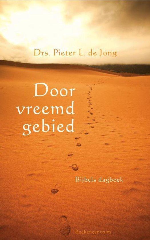 Door vreemd gebied - Pieter L. de Jong |
