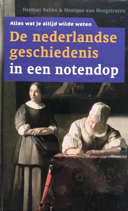 De Nederlandse geschiedenis in een notendop - Herman Belien  