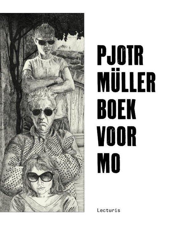 Pjotr Müller. Boek voor Mo - P. Muller |