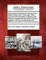 Instructions for Taking the Census of the State of New-York, in the Year 1855